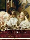 Frauen und ihre Kinder von Katrin Traoré (2013, Gebundene Ausgabe)