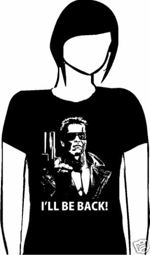 TERMINATOR TRIBUTE I/'LL BE BACK LADIES T SHIRT 8-16