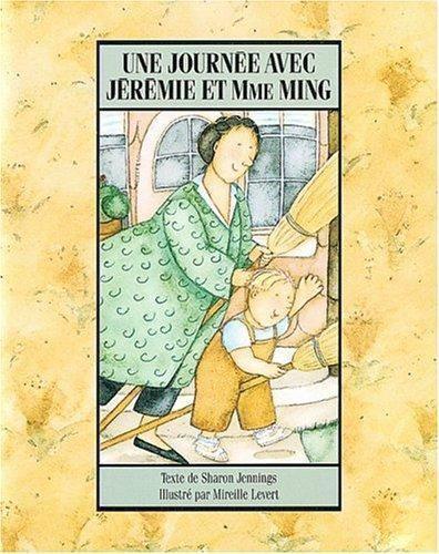 Une Journee Avec Jeremie et Mme. Ming by Sharon Jennings