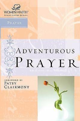 Adventurous Prayer (Women of Faith Study Guide Series) by Thomas Nelson