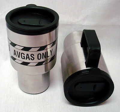 Avgas Only Stainless Travel Coffee Mug - Great Gift for Pilots and Mechanics