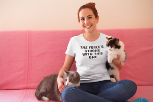 The Force Is Strong With This One Womens T Shirt Ladies Funny Sarcasm Joke White