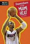 Superstars of the Miami Heat by Max Hammer (Hardback, 2015)