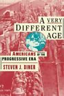 a Very Different Age Americans of The Progressive Era 9780809016112 Diner