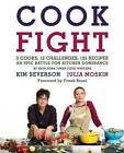 Cookfight: 2 Cooks, 12 Challenges, 125 Recipes, an Epic Battle for Kitchen Dominance by Julia Moskin, Kim Severson (Hardback, 2012)