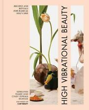 High Vibrational Beauty : Recipes and Rituals for Radical Self-Care by Cindy DiPrima Morisse, Cindy DiPrima and Kerrilyn Pamer (2018, Hardcover)
