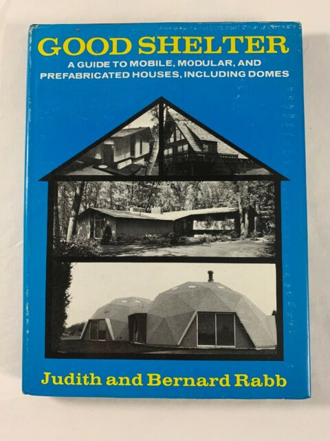 Good Shelter : A Guide to Mobiles, Modular, and Prefabricated Homes 1975 HC/DJ