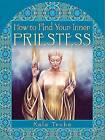 How to Find Your Inner Priestess by Kala Trobe (Paperback, 2006)