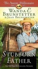 The Amish Millionaire: The Stubborn Father 2 by Wanda E. Brunstetter and Jean Brunstetter (2016, Paperback)