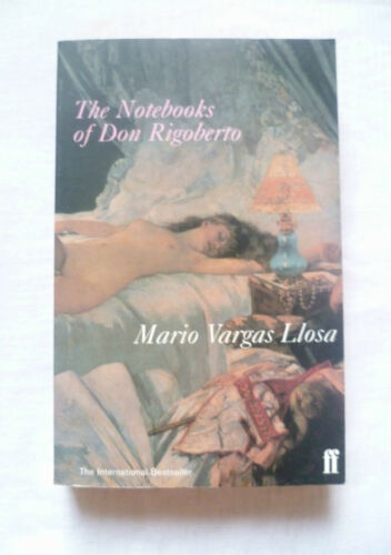 1 of 1 - THE NOTEBOOKS OF DON RIGOBERTO by MARIO VARGAS LLOSA * FABER & FABER P/B 1999