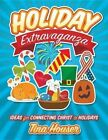 Holiday Extravaganza: Ideas for Connecting Christ to Holidays by Tina Houser (Paperback / softback, 2016)
