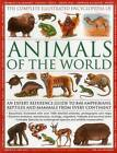 The Complete Illustrated Encyclopedia of Animals of the World: An Expert Reference Guide to 840 Amphibians, Reptiles and Mammals from Every Continent by Tom Jackson (Hardback, 2013)