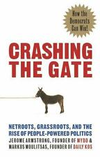 Crashing the Gate: Netroots, Grassroots, and the Rise of People-Powered Politic