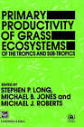 Primary Productivity of Grass Ecosystems of the Tropics and Sub-tropics by Chapman and Hall (Hardback, 1991)