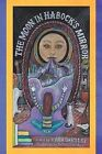 The Moon in Habock's Mirror by Kara Bartley (Paperback / softback, 2012)