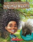 What If You Had Animal Hair? by Sandra Markle (Paperback / softback, 2014)