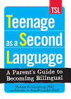 Teenage as a Second Language: A Parent's Guide to Becoming Bilingual by Jennifer A. Powell-Lunder, Barbara R. Greenberg (Paperback, 2010)