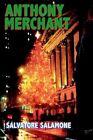 Anthony Merchant by Salvatore Salamone 9780595658589 Hardback 2003