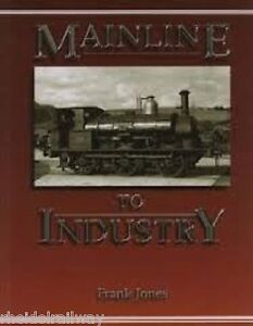 Industrial-Mainline-to-Industry-by-Frank-Jones-Paperback-1998