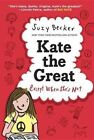 Kate the Great, Except When She's Not by Suzy Becker (Hardback, 2014)