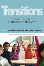 Transitions : The Development of Children of Immigrants (2015, Hardcover)