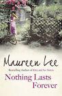 Nothing Lasts Forever? by Maureen Lee (Hardback, 2009)