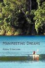 Manifesting Dreams by Robin Strachan (Paperback / softback, 2011)