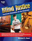 Blind Justice: Courtroom Situations for the Classroom by Michael S Hoey (Paperback / softback, 2007)