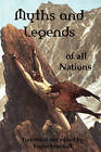 Myths and Legends of All Nations; Famous Stories from the Greek, German, English, Spanish, Scandinavian, Danish, French, Russian, Bohemian, Italian an by Logan Marshall (Paperback / softback, 2008)
