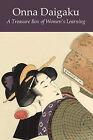 Onna Daigaku: A Treasure Box of Women's Learning by Ekken Kaibara (Paperback, 2010)