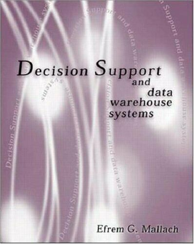 Decision Support and Data Warehouse Systems Hardcover Efrem G. Mallach