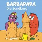 BARBAPAPA - Die Sandburg von Talus Taylor (2013, Gebundene Ausgabe)