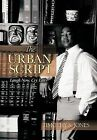 The Urban Script: Laugh Now, Cry Later by Timothy S. Jones (Hardback, 2012)