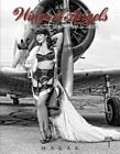 Wings of Angels: A Tribute to the Art of World War II Pinup & Aviation: Vol.1 by Michael Malak (Hardback, 2014)