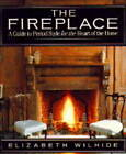The Fireplace: A Guide to Period Style for the Heart of the Home by Elizabeth Wilhide (Hardback, 1994)
