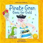Pirate Gran Goes for Gold by Geraldine Durrant (Paperback, 2011)