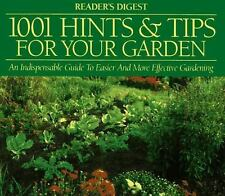 1001 Hints & Tips for Your Garden : An Indispensable Guide to Easier and More E