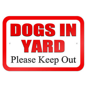 dogs in yard please keep out 9 x 6 metal sign ebay. Black Bedroom Furniture Sets. Home Design Ideas