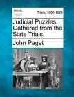 Judicial Puzzles. Gathered from the State Trials. by John Paget (Paperback / softback, 2012)