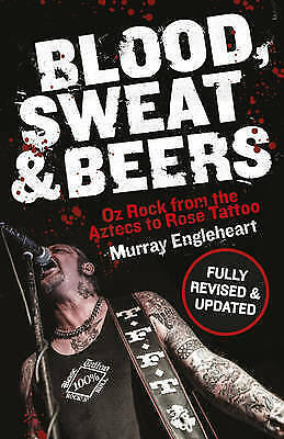 1 of 1 - Blood, Sweat and Beers: Oz Rock from Aztecs to Rose Tattoo.ENGLEHEART.  mnf1070