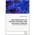 Logic Optimization and Synthesis Techniques With Area Power Trade Offs