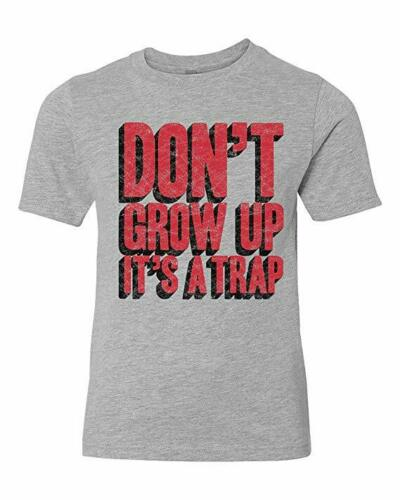 Youth Tee Shirt for Youth Details about  /Funny Youth Shirt Funny Kids T Shirt Don/'t Grow UP