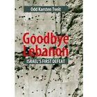 Goodbye Lebanon: Israel's First Defeat by Odd Karsten Tveit (Paperback, 2013)