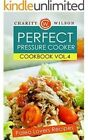 Perfect Pressure Cooker Cookbook: Vol. 4 Paleo Lovers Recipes by Charity Wilson (Paperback / softback, 2015)