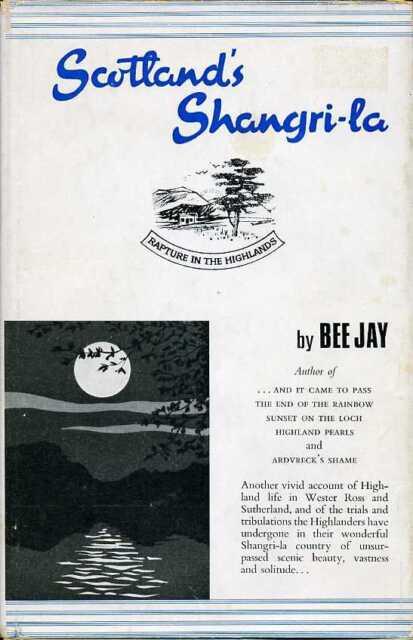 Scotland's Shangri-La by Bee Jay (hardback)