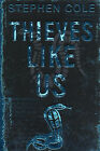 Thieves Like Us by Stephen Cole (Paperback, 2007)