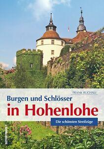 Burgen und Schlösser in Hohenlohe- Die schönsten Streifzüge
