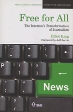 Free for All: The Internet's Transformation of Journalism (Medill Visi-ExLibrary