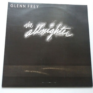 Glenn-Frey-The-Allnighter-Vinyl-LP-UK-1st-1984-The-Eagles-A1-B1-EX-EX