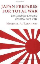 Japan Prepares for Total War: The Search for Economic Security, 1919-1941